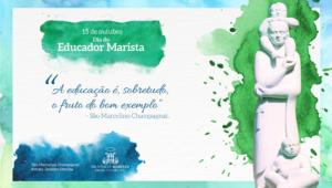 dia do educador marista; educador; papel do educador; Marcelino Champagnat